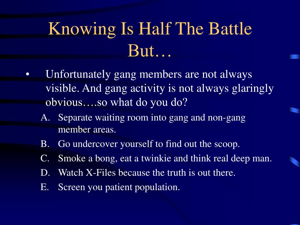 Knowing Is Half The Battle But…