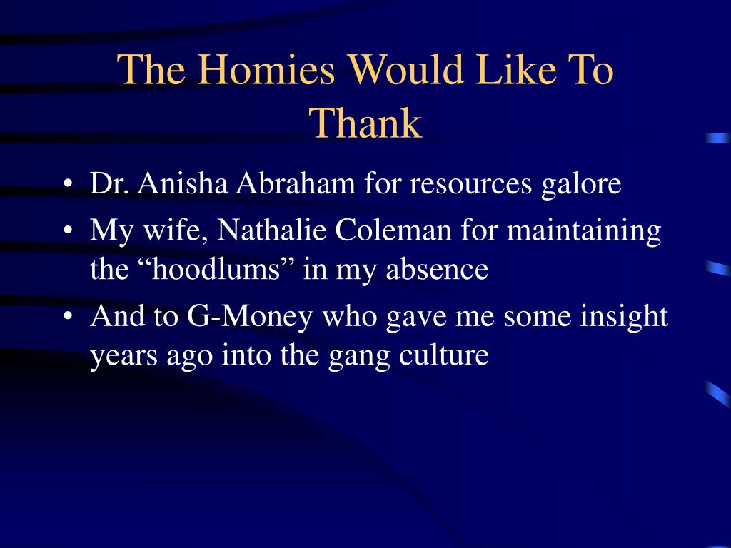 The Homies Would Like To Thank