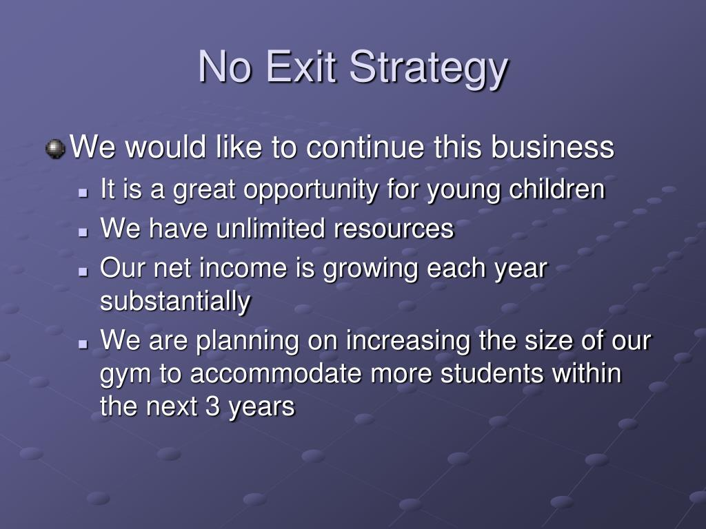 No Exit Strategy