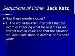 seductions of crime jack katz3
