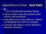 seductions of crime jack katz40