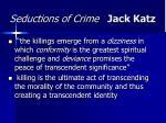 seductions of crime jack katz47