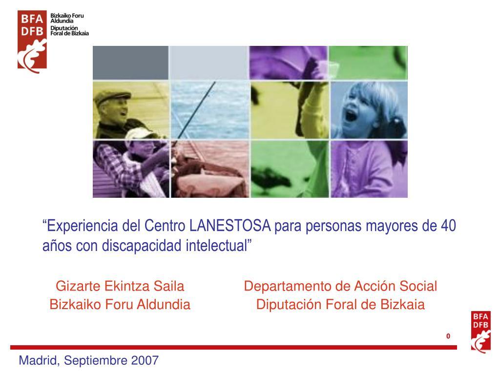 experiencia del centro lanestosa para personas mayores de 40 a os con discapacidad  intelectual l. 5c4efb2851b