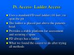 pt access ladder access