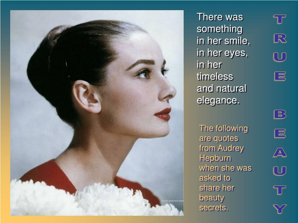 Ppt The Following Are Quotes From Audrey Hepburn When She Was