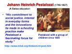 johann heinrich pestalozzi 1746 1827