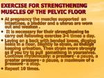 exercise for strengthening muscles of the pelvic floor