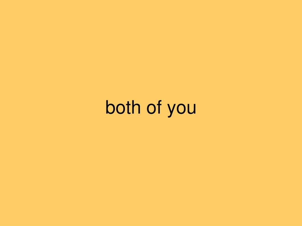 both of you