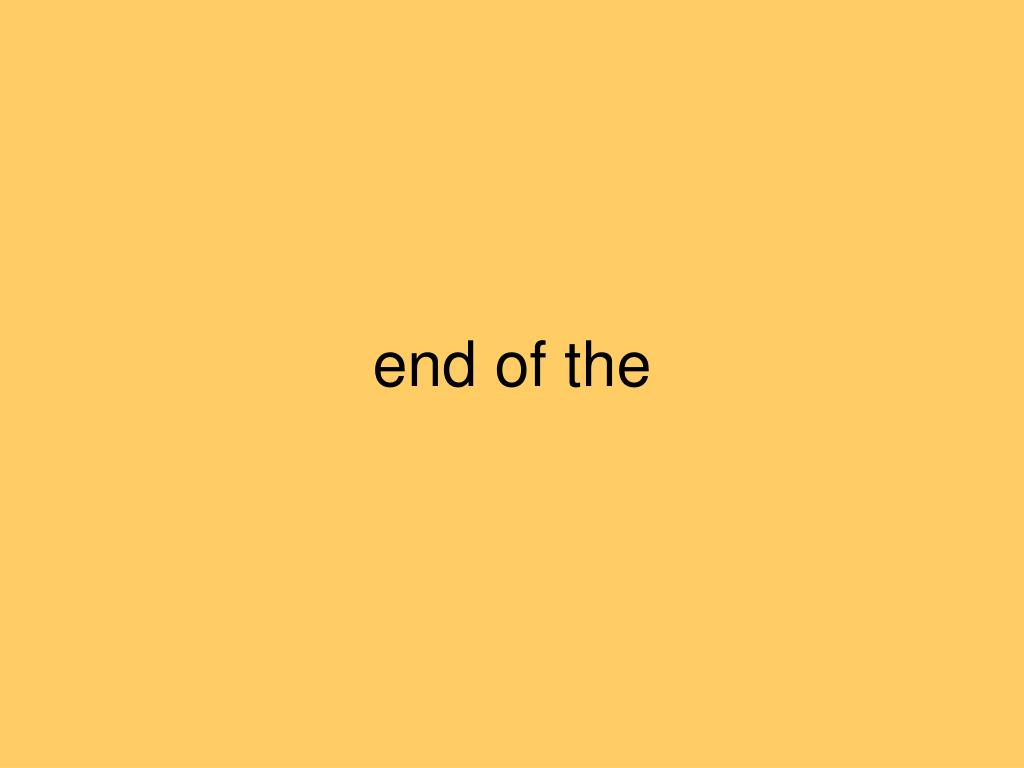 end of the