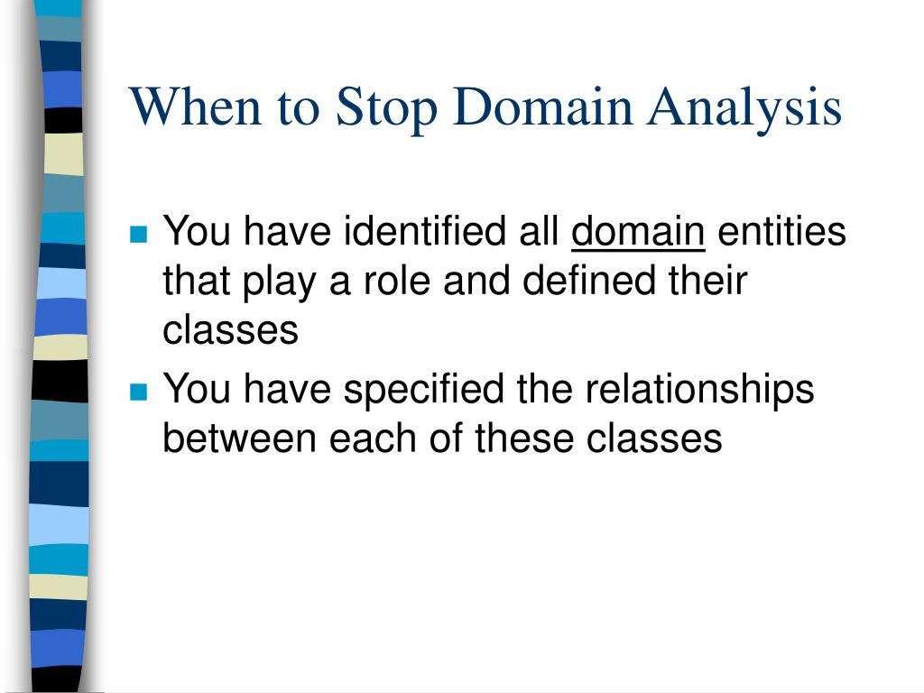 When to Stop Domain Analysis