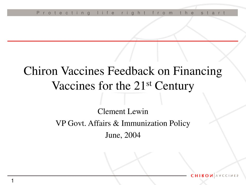 chiron vaccines feedback on financing vaccines for the 21 st century l.