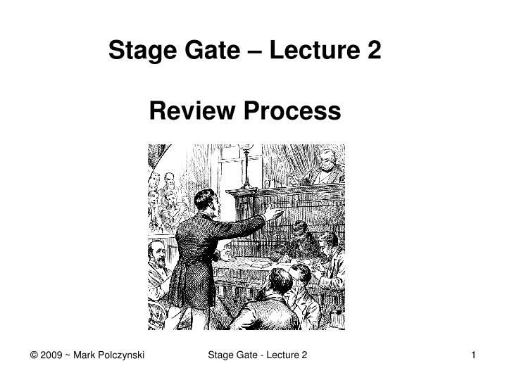 Stage gate lecture 2 review process