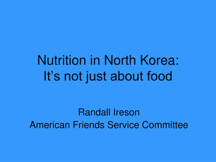 Nutrition in north korea it s not just about food