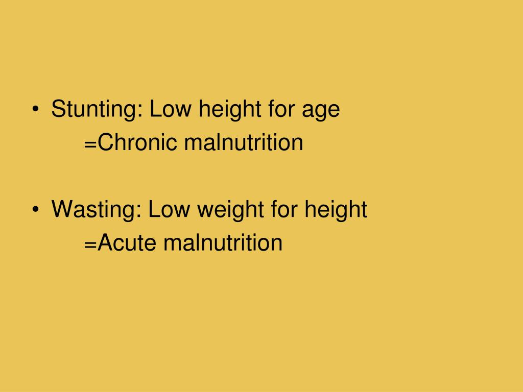 Stunting: Low height for age