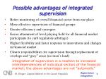 possible advantages of integrated supervision