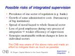 possible risks of integrated supervision