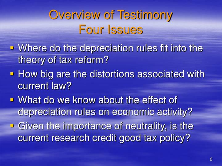 Overview of testimony four issues