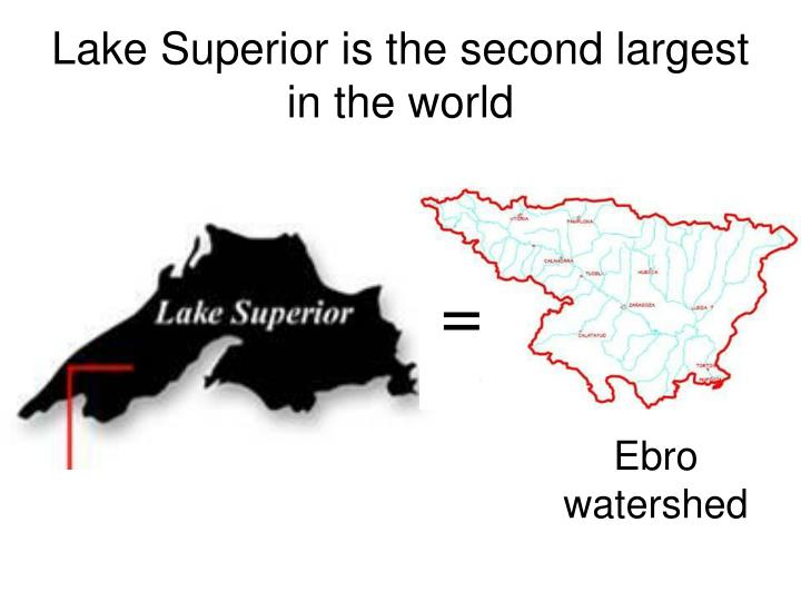 Lake superior is the second largest in the world