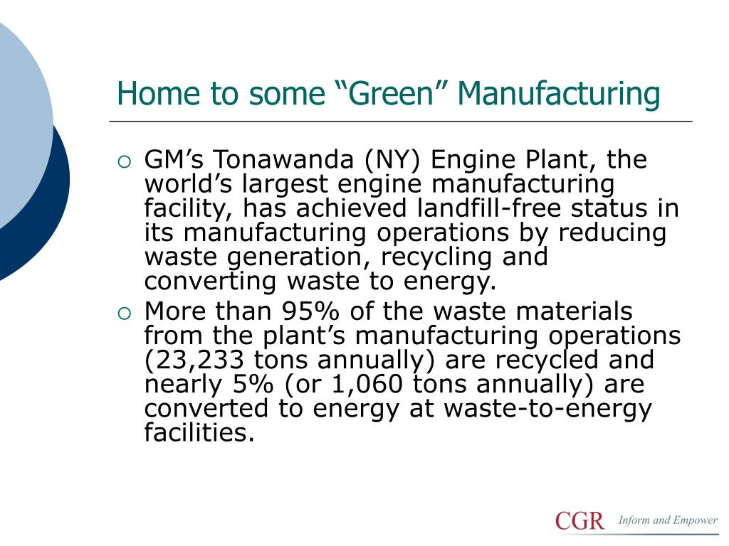 "Home to some ""Green"" Manufacturing"