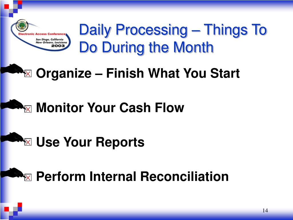 Daily Processing – Things To Do During the Month