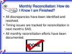 monthly reconciliation how do i know i am finished