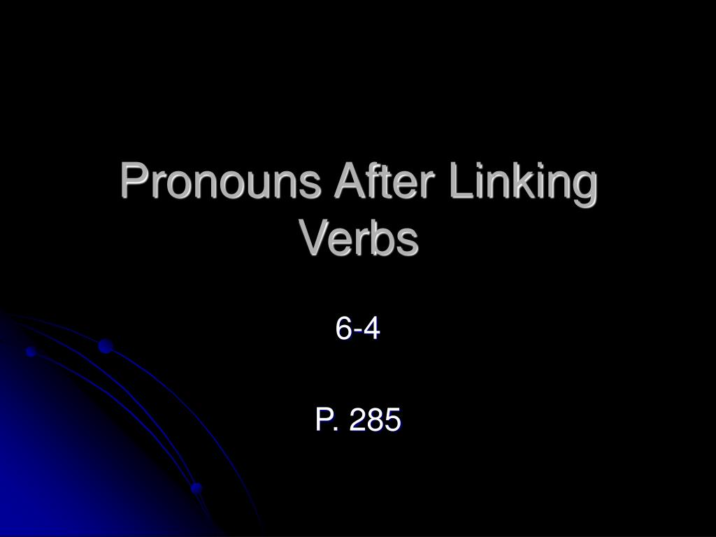 pronouns after linking verbs l.