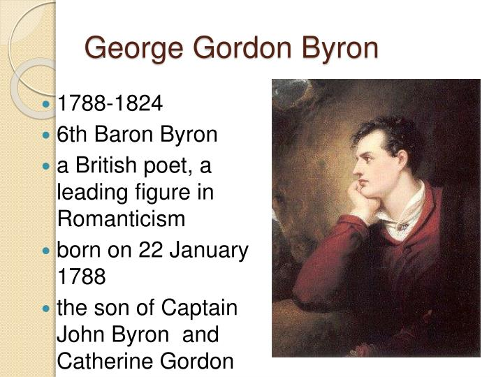 an analysis of george gordon byron a natural born poet Poet 6th baron byron of rochdale born the son of captain john 'mad jack' byron and his second wife  your computer for lord george gordon byron memorial.