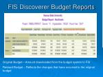 fis discoverer budget reports50