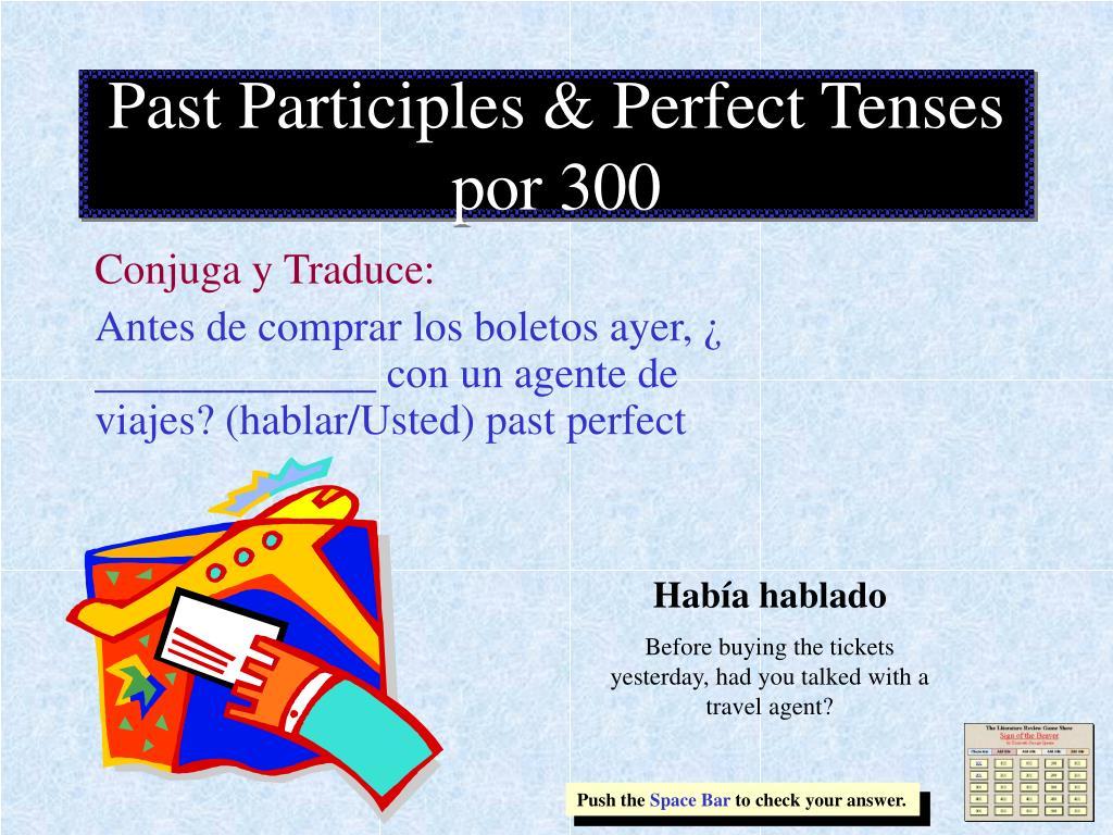 Past Participles & Perfect Tenses por 300