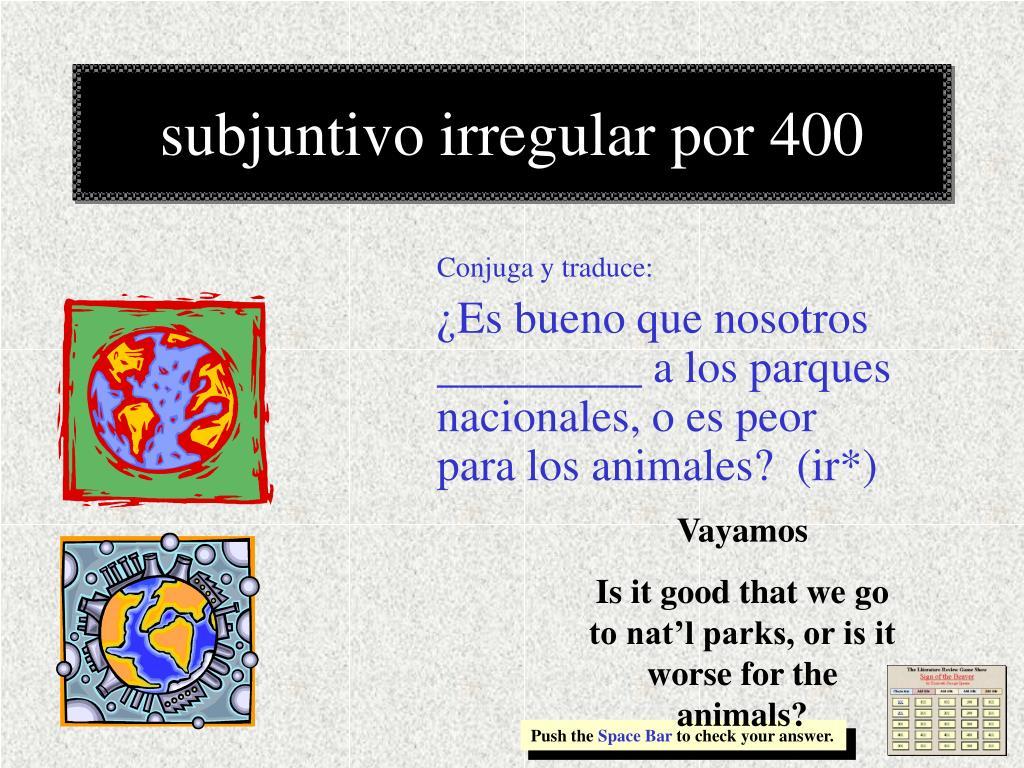 subjuntivo irregular por 400
