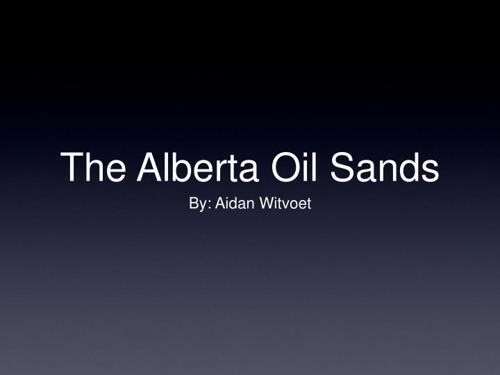 The Alberta Oil Sands