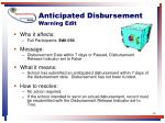 anticipated disbursement warning edit