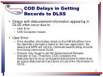 cod delays in getting records to dlss