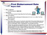 first disbursement date reject edit