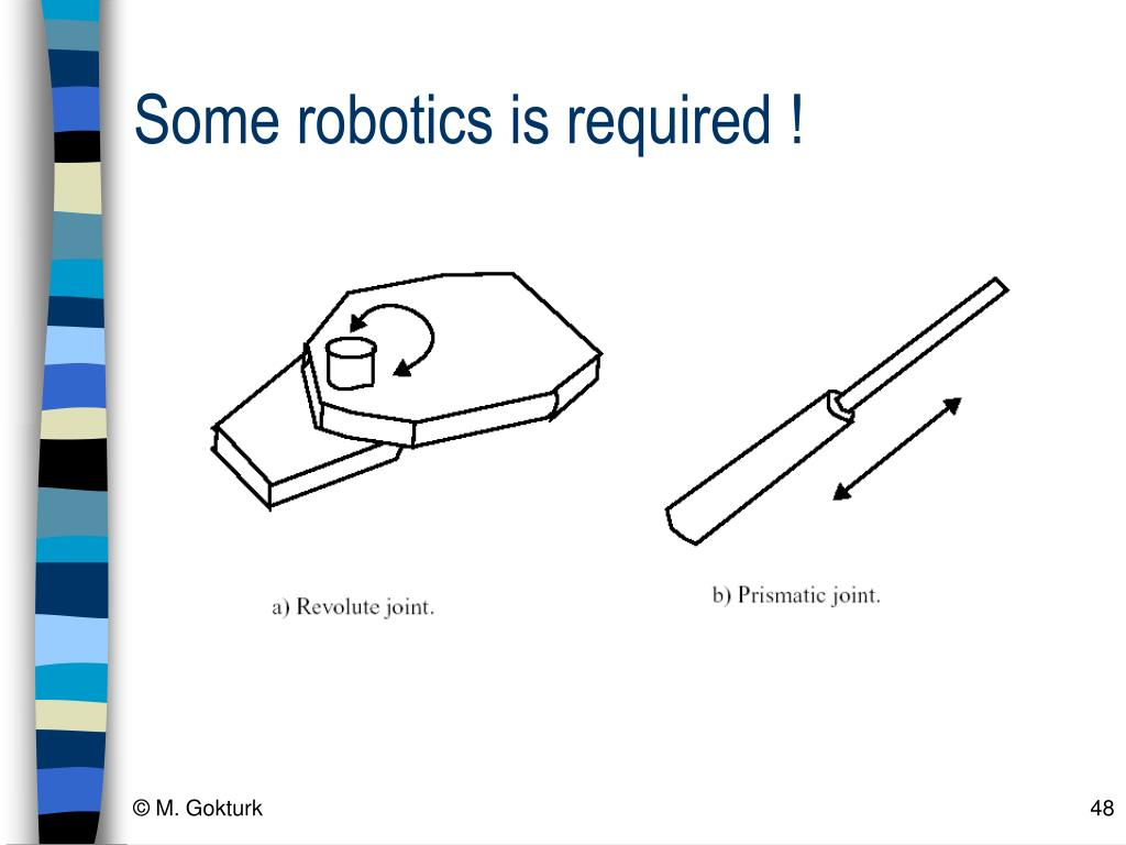 Some robotics is required !