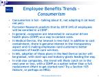 employee benefits trends consumerism