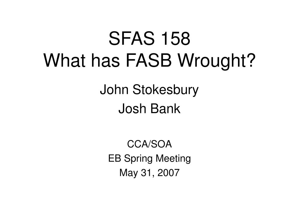 sfas 158 what has fasb wrought l.
