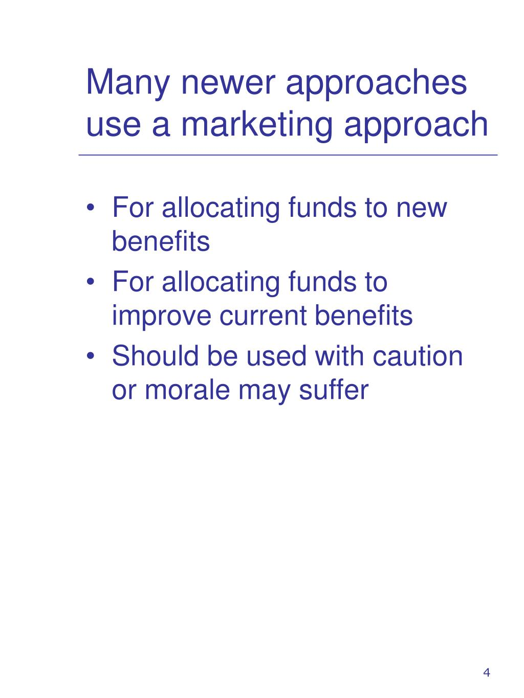 Many newer approaches use a marketing approach