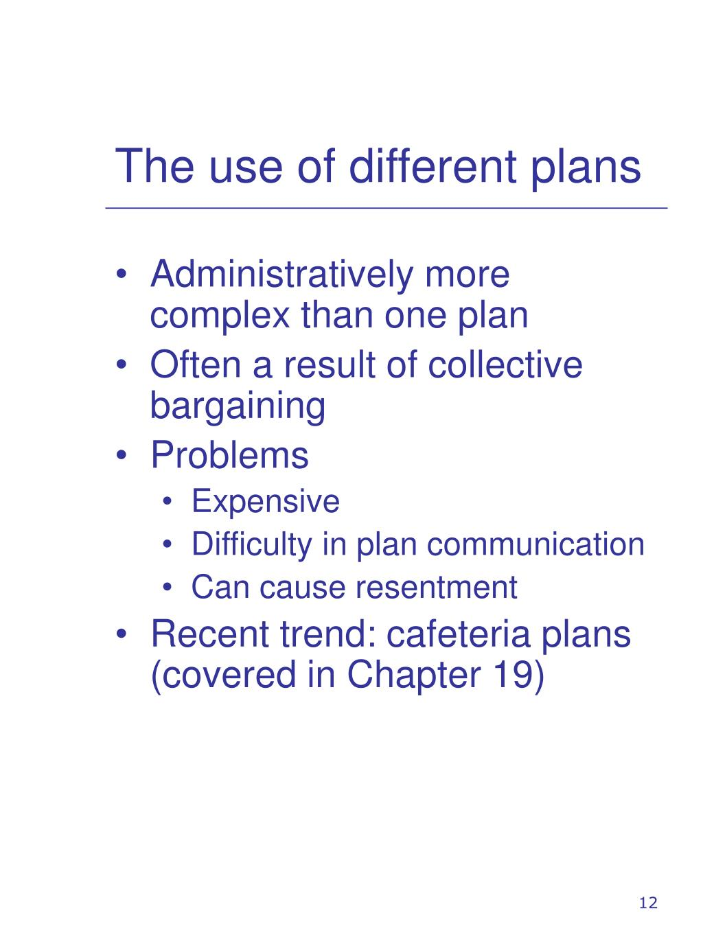 The use of different plans