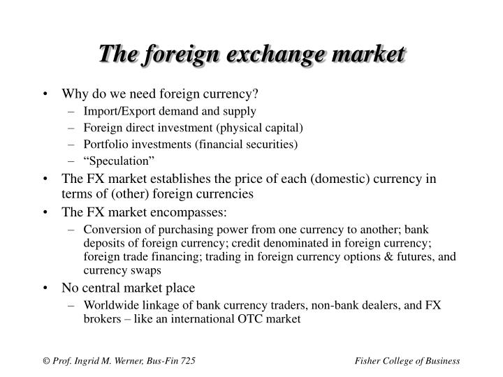 The foreign exchange market2