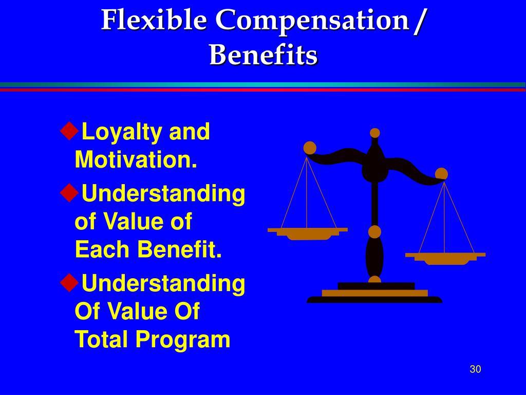 Flexible Compensation / Benefits