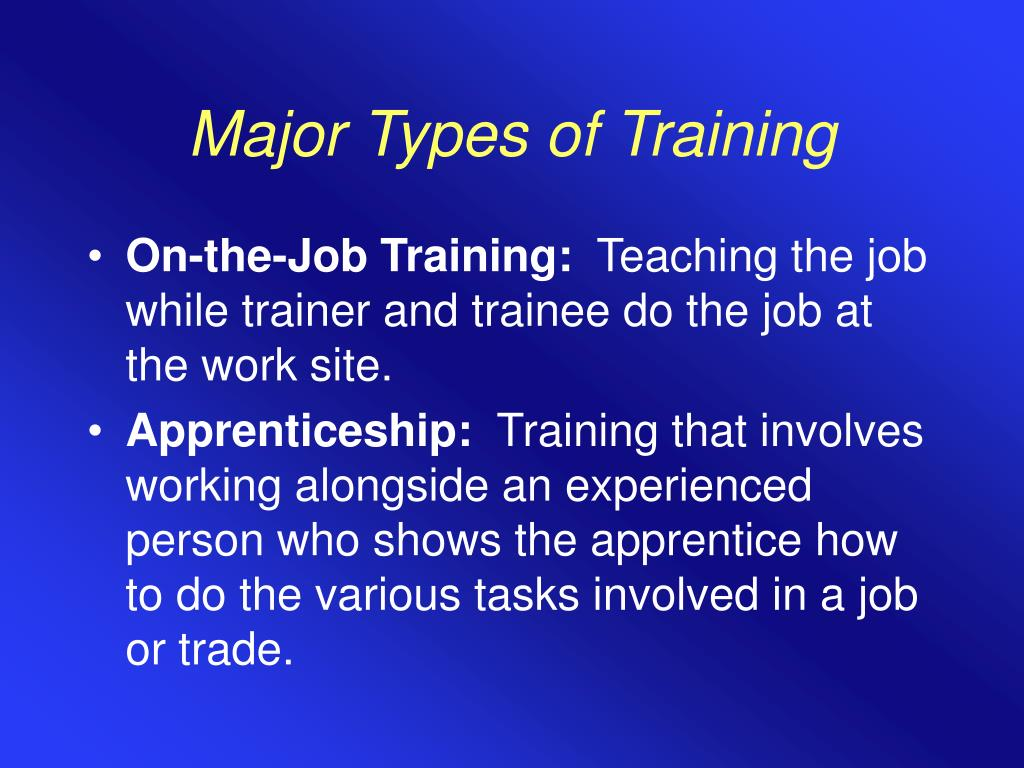 Major Types of Training