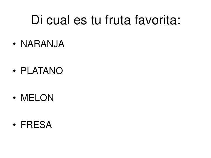 Di cual es tu fruta favorita