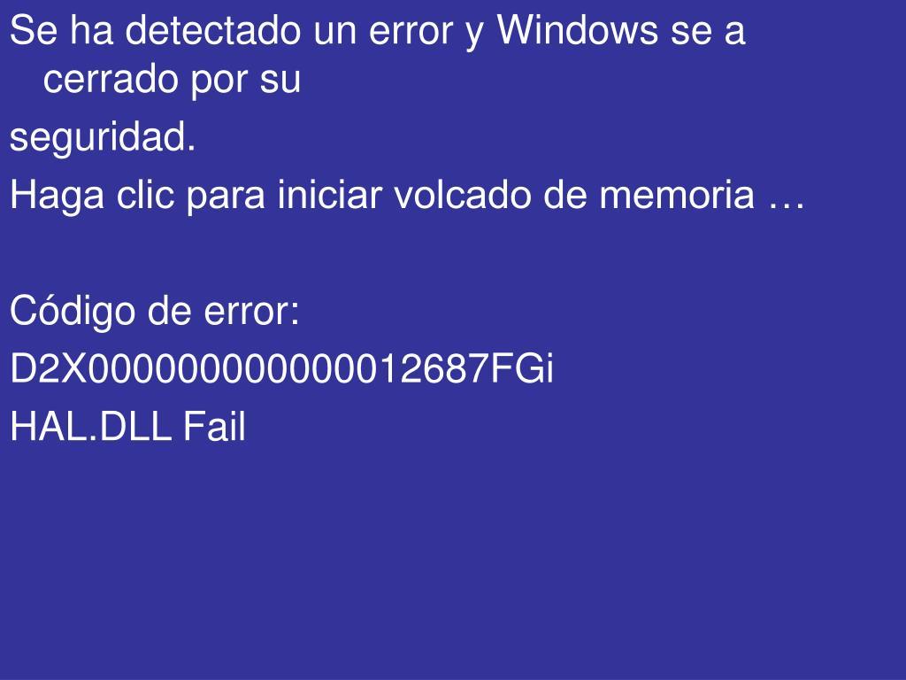Se ha detectado un error y Windows se a cerrado por su