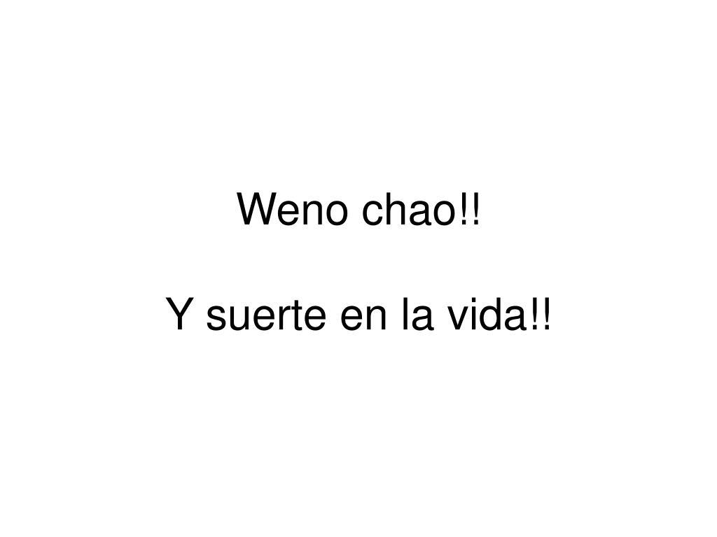 Weno chao!!