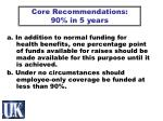 core recommendations 90 in 5 years
