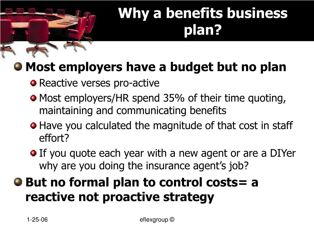 Why a benefits business plan?