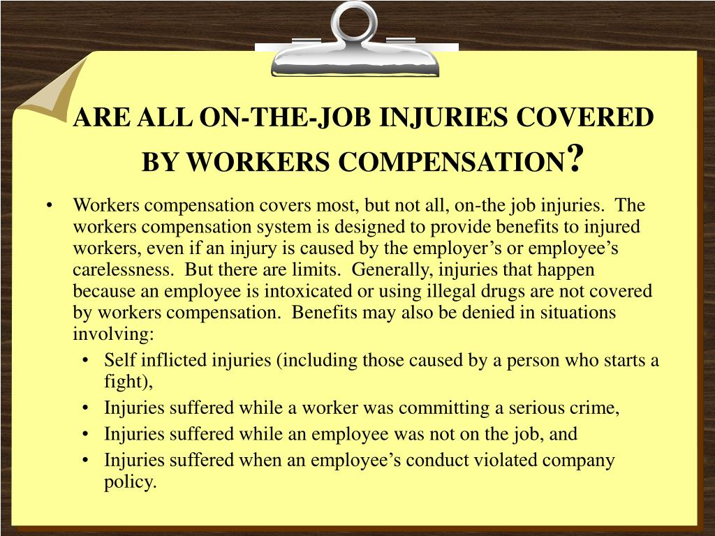 ARE ALL ON-THE-JOB INJURIES COVERED BY WORKERS COMPENSATION