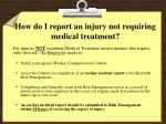 how do i report an injury not requiring medical treatment