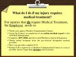 what do i do if my injury requires medical treatment